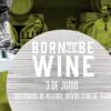 Celebrarán la 5ta edición de Born To Be Wine