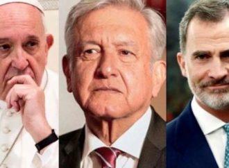 AMLO exige al Rey que España y al Papa Francisco una disculpa por los abusos en la Conquista y la Independencia