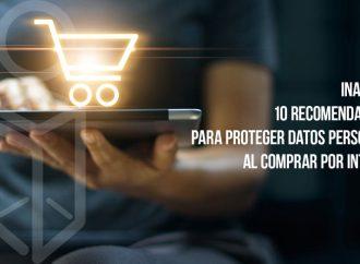 INAI EMITE 10 RECOMENDACIONES PARA PROTEGER DATOS PERSONALES AL COMPRAR POR INTERNET
